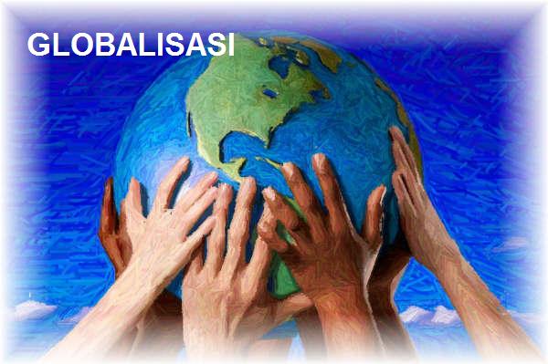 Penyebab Dan Dampak Globalisasi Serta Pengertian Umum Globalisasi