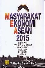 toko buku rahma: buku MASYARAKAT EKONOMI ASEAN 2015, pengarang yuliandre darwis, penerbit kencana