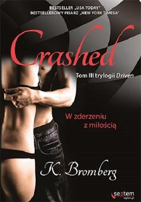"""""""Crashed. W zderzeniu z miłością"""" - K. Bromberg"""