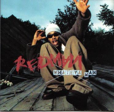 Redman – Whateva Man (CDS) (1996) (320 kbps)
