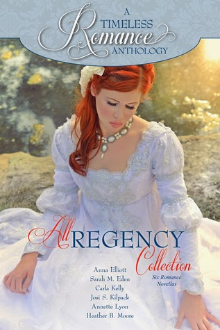 Review:  A Timeless Romance Anthology: All Regency Collection by Anna Elliott, Sarah M. Eden, Carla Kelly, Josi S. Kilpack, Annette Lyon, Heather B. Moore