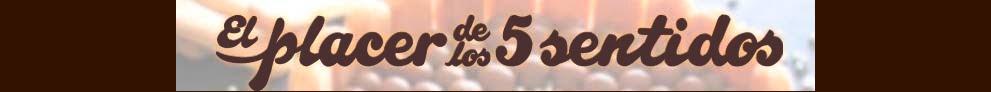 EL PLACER DE LOS CINCO SENTIDOS