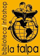 "Biblioteca/Infoshop ""laTalpa"""