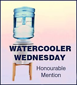 Watercooler Wednesday Honourable Mention