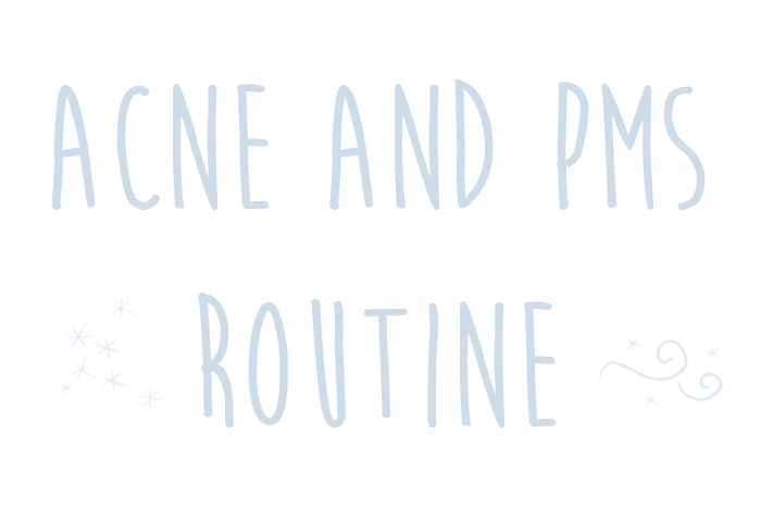 PMS Acne Routine