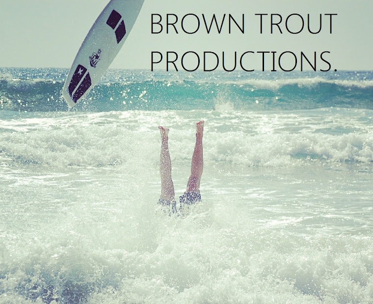 BROWN TROUT PRODUCTIONS
