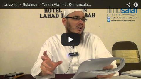 Ustaz Idris Sulaiman – Tanda Kiamat : Kemunculan Dajjal, Nabi Isa & Imam Mahdi