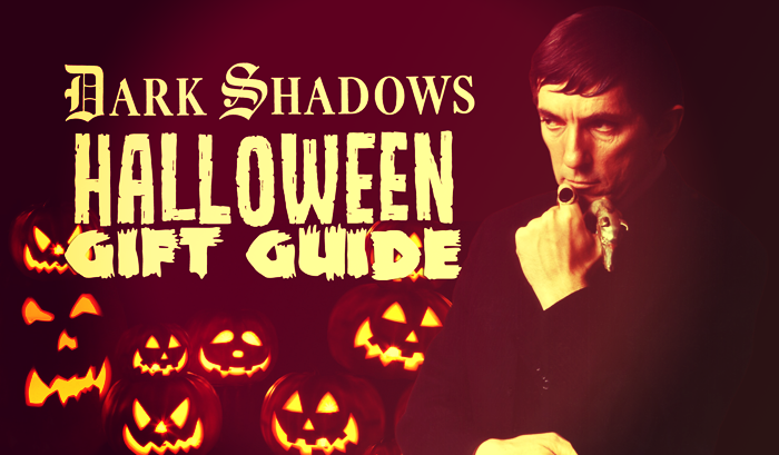 The Dark Shadows Halloween Gift Guide  sc 1 st  The Collinsport Historical Society & The Collinsport Historical Society: The Dark Shadows Halloween Gift ...