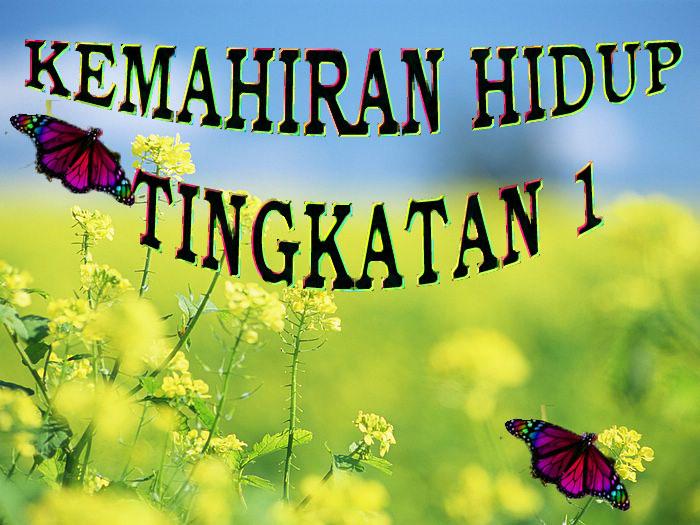 KEMAHIRAN HIDUP BERSEPADU TINGKATAN 1