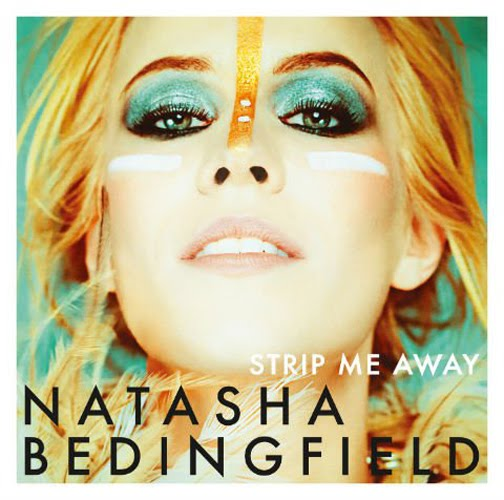 Natasha Bedingfield Strip Me Cover. quot;Strip Mequot; must rank as one of