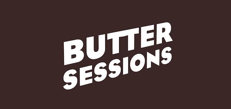 Butter Sessions