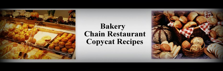 Bakery Chain Restaurant Recipes