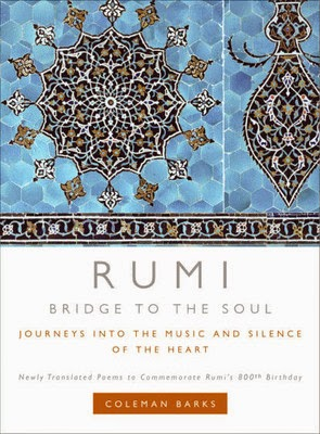 Read this: Rumi - Bridge to the Soul