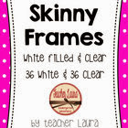 http://www.teacherspayteachers.com/Product/Skinny-Frames-981493