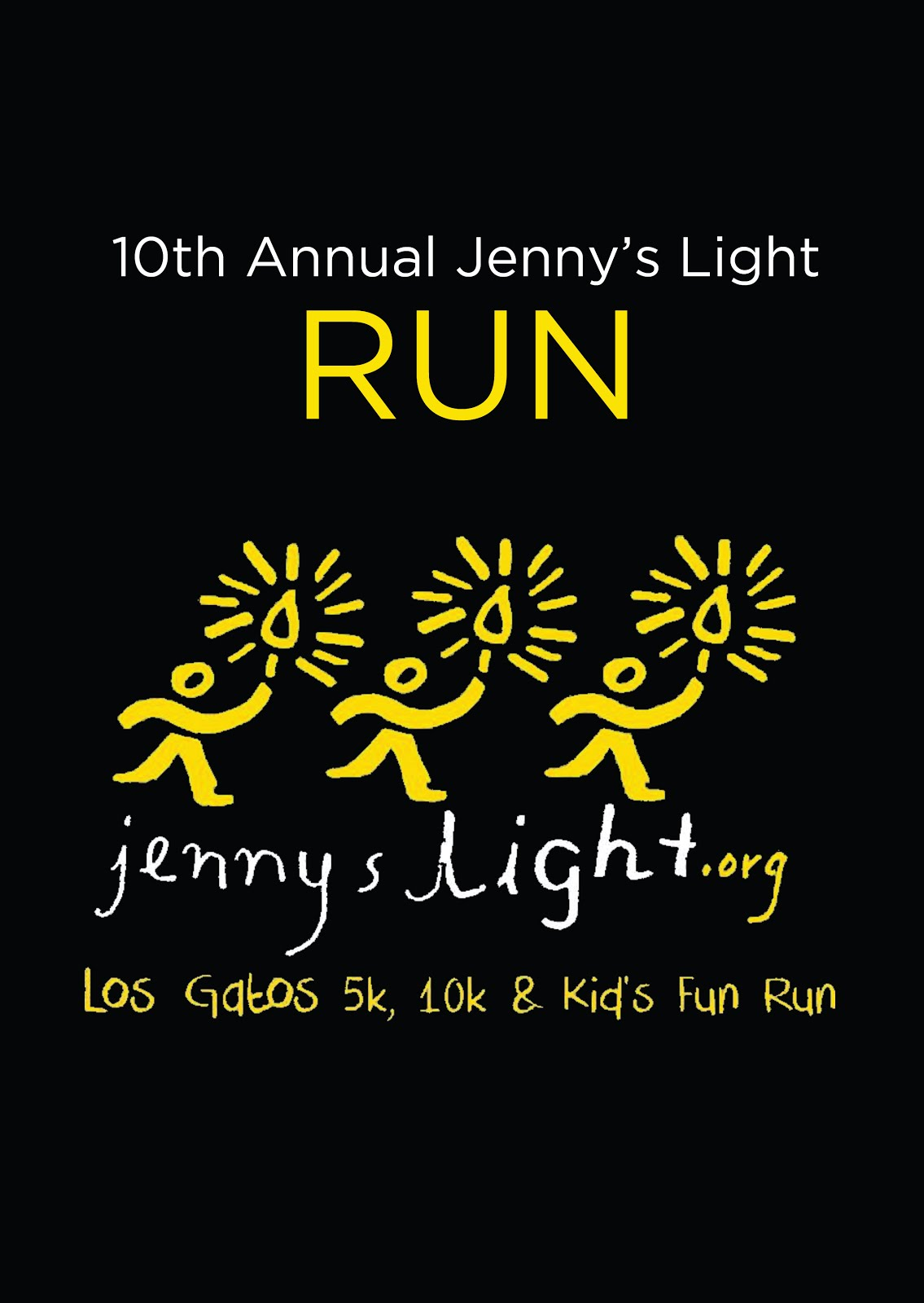 Join us on Saturday, May 12th at Vasona Park for the 10th Annual Jenny's Light 1k, 5k, and 10k!