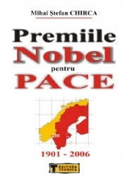 CHIRCA - Premiile Nobel pentru Pace; 2007; 632 pag.
