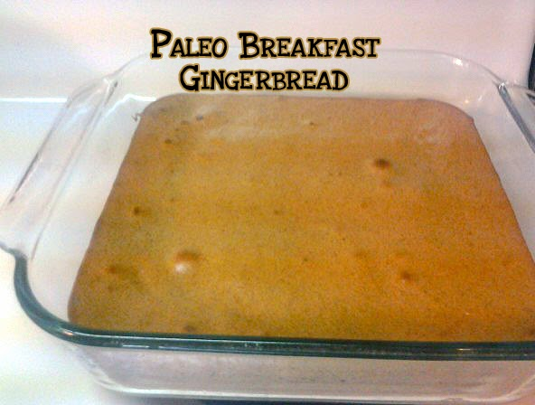 Paleo Breakfast Gingerbread