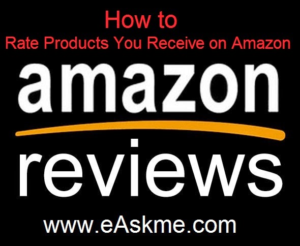 How to Rate Products You Receive on Amazon : eAskme.com