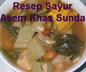 Resep Sayur Asem Khas Sunda Asli Spesial Enak