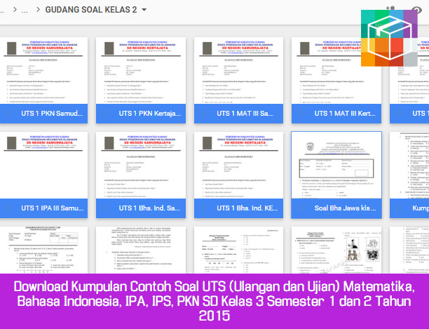 Download Kumpulan Contoh Soal UTS (Ulangan dan Ujian) Matematika, Bahasa Indonesia, IPA, IPS, PKN SD Kelas 3 Semester 1 dan 2 Tahun 2015