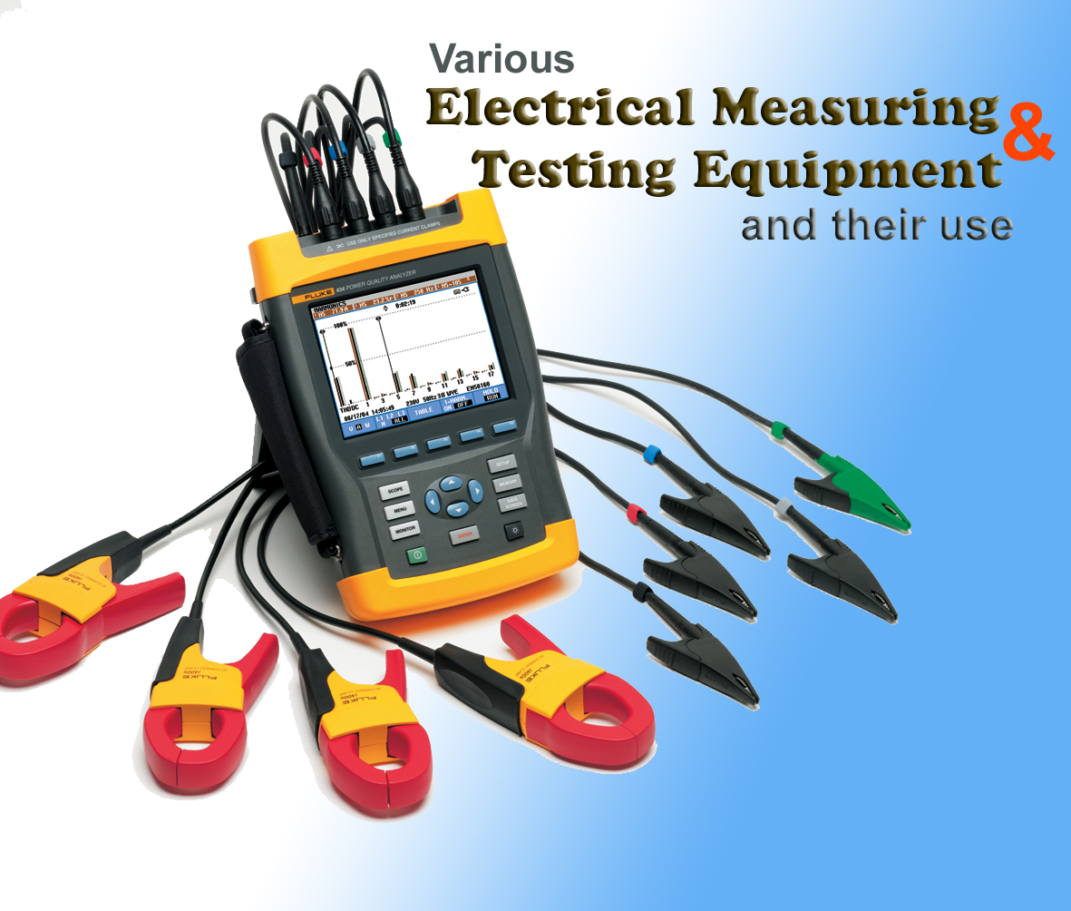 Measuring Electrical Equipments : Various electrical measuring and testing equipment