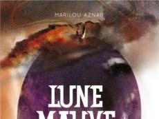 Lune Mauve, tome 1 : La disparue de Marilou Aznar