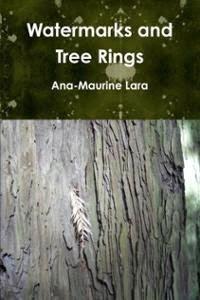 http://www.amazon.com/Watermarks-Tree-Rings-Ana-Maurine-Lara/dp/1105857905/ref=sr_1_1?ie=UTF8&qid=1407540262&sr=8-1&keywords=watermarks+and+tree+rings