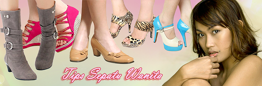Tips Sepatu Wanita