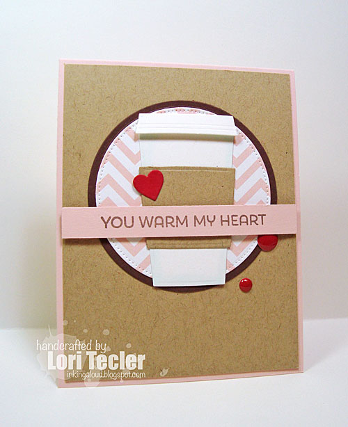 You Warm My Heart card-designed by Lori Tecler/Inking Aloud-stamps and dies from My Favorite Things