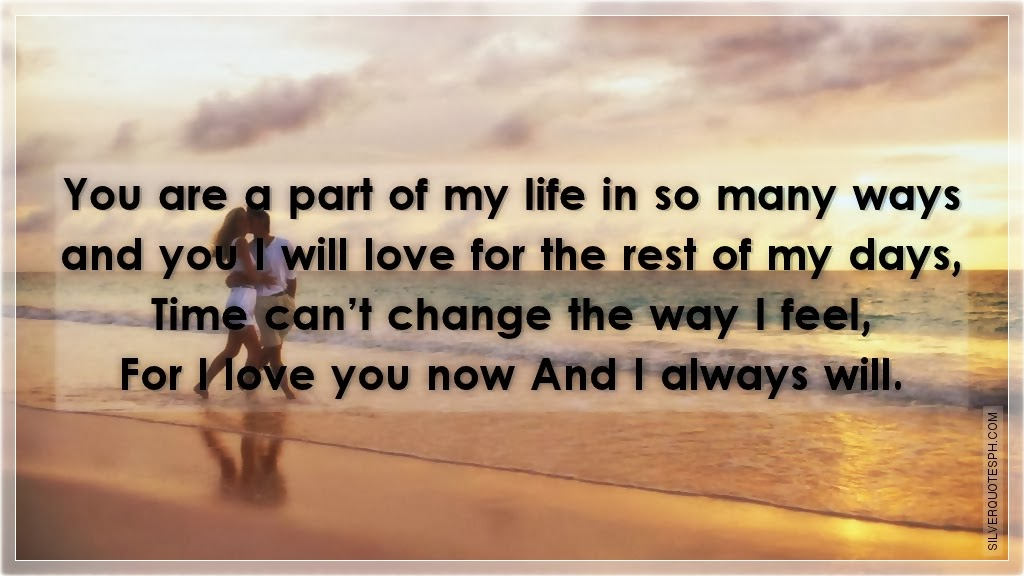 You Are A Part Of My Life In So Many Ways