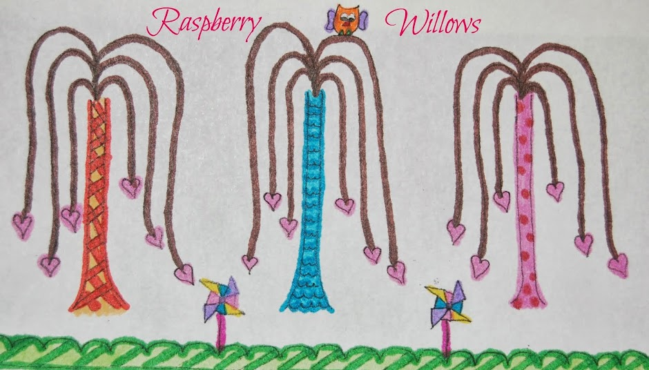 Raspberry Willows