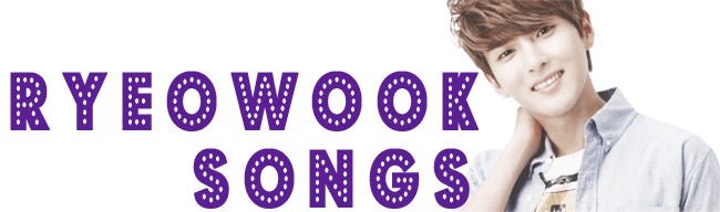 Ryeowook Songs