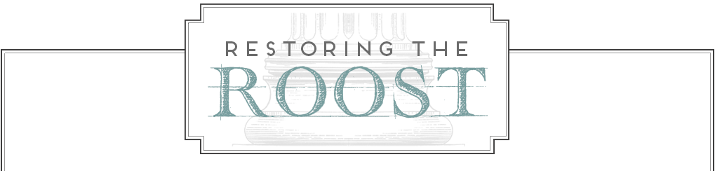 Restoring the Roost