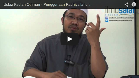 Ustaz Fadlan Othman – Penggunaan Radhiyallahu 'Anhu, Rahimahullah & Hafizahullah
