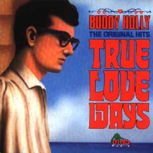 True Love Ways   Buddy Holly & The Crickets