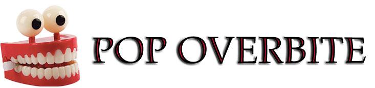 Pop Overbite