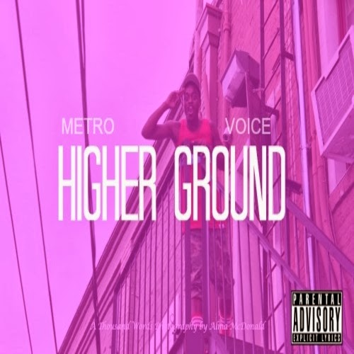 "NEW mix-tape ""Higher Ground"" by Metro Voice"