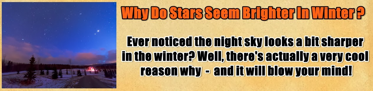 http://www.nerdoutwithme.com/2014/01/why-do-stars-seem-brighter-in-winter.html