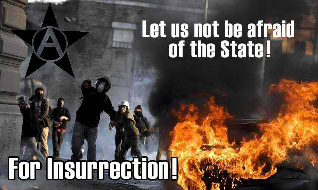 Let Us Not Be Afraid Of The State! For Insurrection!