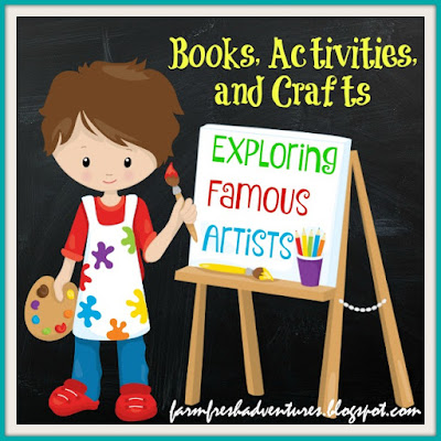 Exploring Famous Artists: Books, Activities, and Crafts