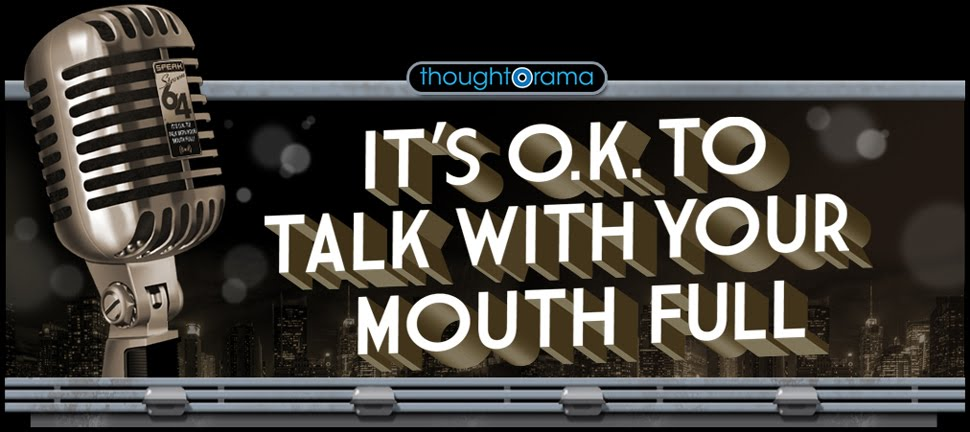 It's O.K. To Talk With Your Mouth Full