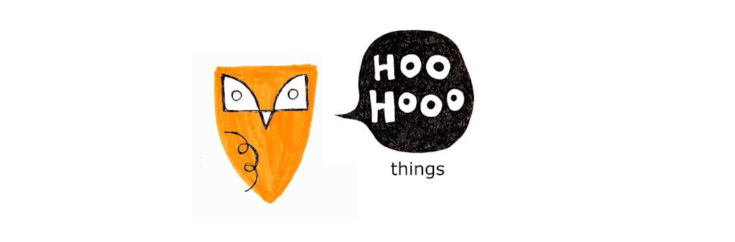 Hoo Hooo things, czyli rzeczy, że hoo hooo!