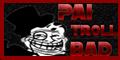 Pai-TrollBad