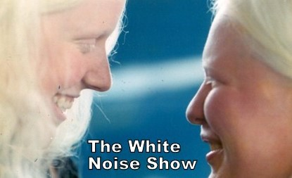 The White Noise Show