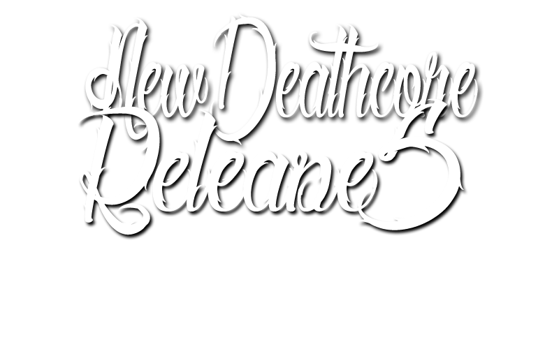 New Deathcore Releases