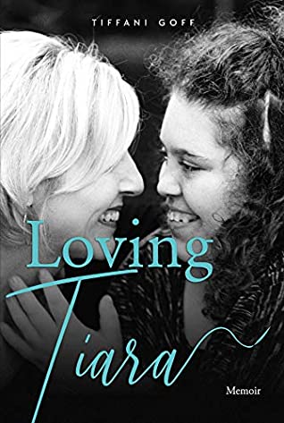 Loving Tiara by Tiffani Goff