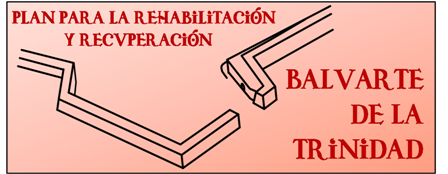 Plan para la rehabilitación y recuperación del Baluarte de la Trinidad
