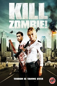 Kill dead zombie, Kill dead zombie affiche, Kill dead zombie jaquette, Kill dead zombie torrent, Kill dead zombie dvdrip