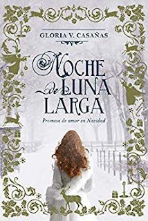 Noche de Luna Larga. Promesa de amor en Navidad- Gloria V. Casañas