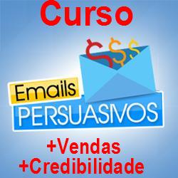 Curso E-mails Persuasivos- Aprenda a vender produtos para sua lista de e-mails